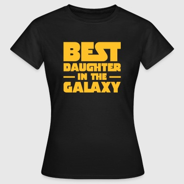 Best Daughter In The Galaxy T-shirts - T-shirt dam