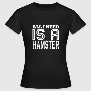 Hamster pet gift T-shirt - Women's T-Shirt