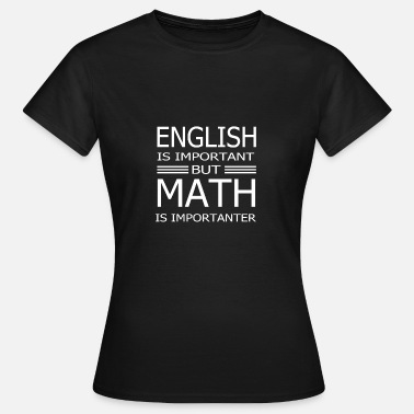 Speak ENGLISH IS IMPORTANT - Women's T-Shirt