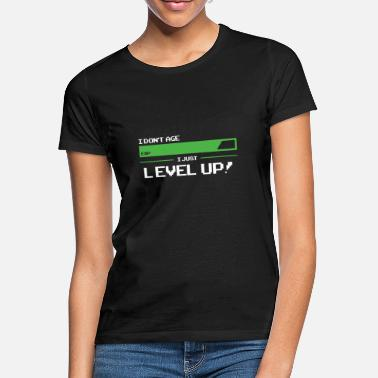 Just I Dont Age-I Just Level Up Birthday Retro T-Shirt - Frauen T-Shirt