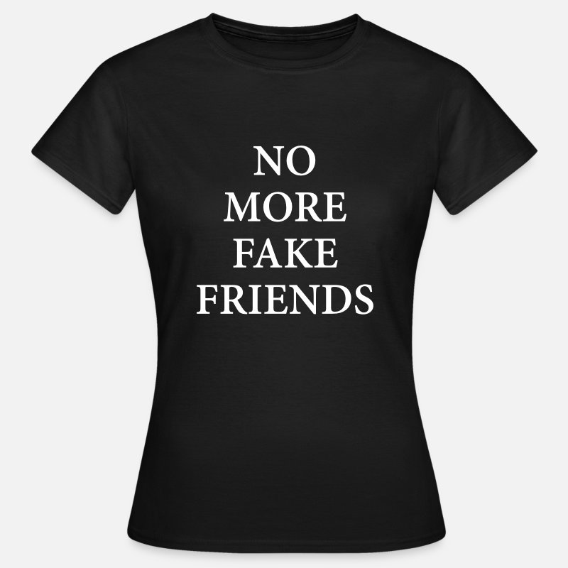 Vacation T-Shirts - NO MORE FAKE FRIENDS - Women's T-Shirt black