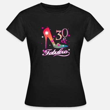 30th Fabulous Fabulous 30th birthday present - Women's T-Shirt