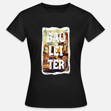 Construction Site Construction construction site site manager construction worker bricklayer - Women's T-Shirt