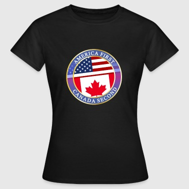 AMERICA FIRST CANADA SECOND - Frauen T-Shirt