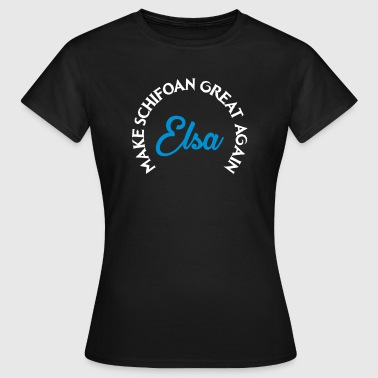 Elsa MAKE SCHIFOAN GREAT AGAIN - Frauen T-Shirt