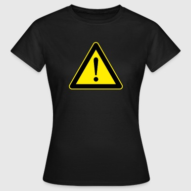 Warnschild - Frauen T-Shirt