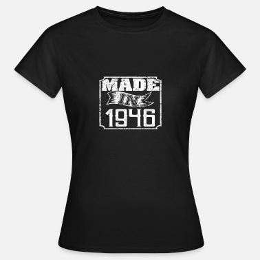 Made 1946 Made in 1946 - Women's T-Shirt