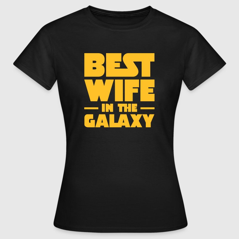 Best Wife In The Galaxy - Vrouwen T-shirt