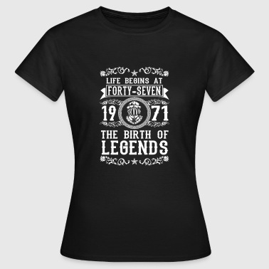 1971 47 47. Birthday years Legends gift - Frauen T-Shirt