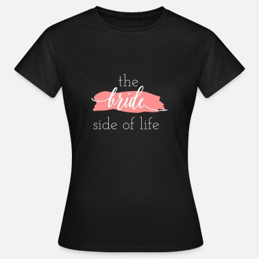 Crew the_bride_side_of_life - Frauen T-Shirt