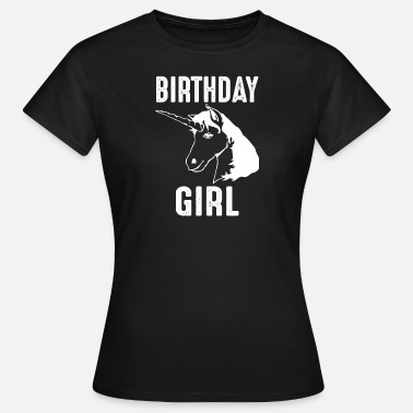 Birthday Girl Unicorn Birthday Girl Birthday Girl - T-shirt Femme