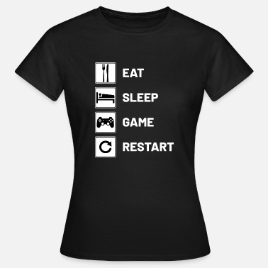 Restarted Eat Sleep Game Restart - Women's T-Shirt