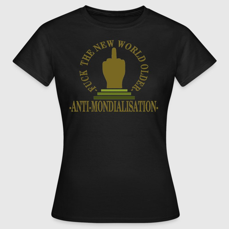 Anti mondialisation - Frauen T-Shirt