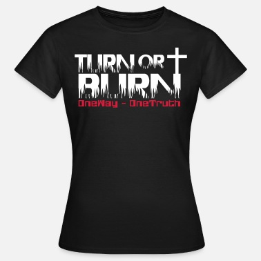 Turn Or Burn turnorburn_farb - Frauen T-Shirt