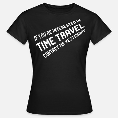 Time Travel Time Travel - Women's T-Shirt