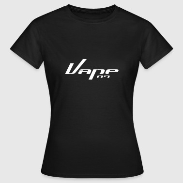 Dampfer Vape on - Frauen T-Shirt