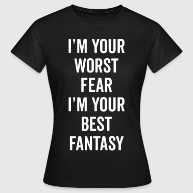 Fear The Worst Funny Quote - Maglietta da donna
