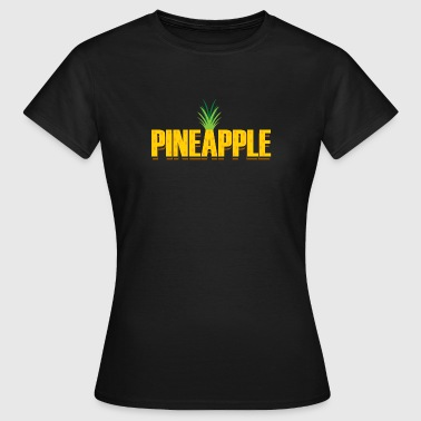 Pineapple / pineapple - Women's T-Shirt