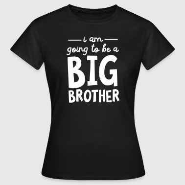 Big Brother I Am Going To Be A Big Brother - Women's T-Shirt