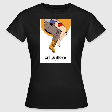 this is brilliantlove... part 4 - Women's T-Shirt