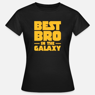Bro Best Bro In The Galaxy - Dame-T-shirt