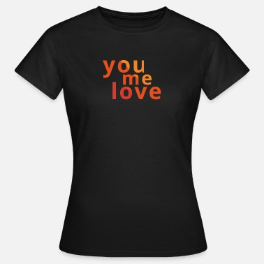 you.me.love - Vrouwen T-shirt