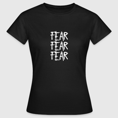No Fear Fear fear fear - Women's T-Shirt