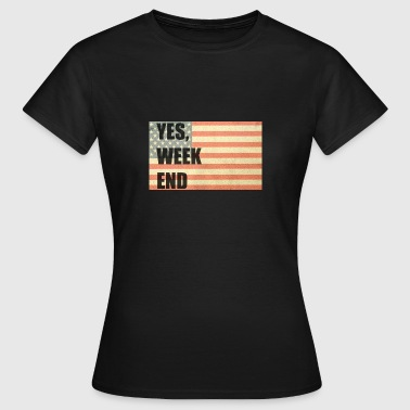 Yes, week end - T-shirt Femme