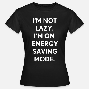 Netflix I'm not lazy I'm on energy saving mode - T-shirt Femme