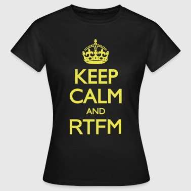 Keep calm and RTFM - T-shirt Femme