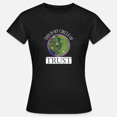 Circle Of Trust This is my Circle of Trust - v1 white - Women's T-Shirt