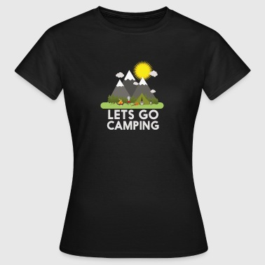 Lets go Camping - Camiseta mujer