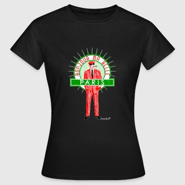 Bonjour ma belle Paris, Francisco Evans ™ - Frauen T-Shirt