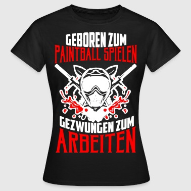 Geboren für Paintball - Frauen T-Shirt