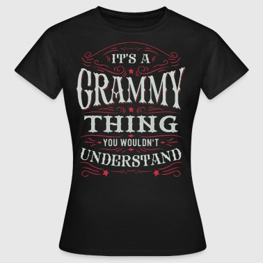 It Is A Grammy Thing You Wouldnt Understand - Women's T-Shirt
