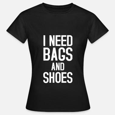 Bitch Shoe Bags and Shoes white - Women's T-Shirt