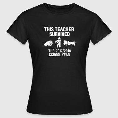 Teacher This teacher survived the 2017 / 2018 school year - Camiseta mujer