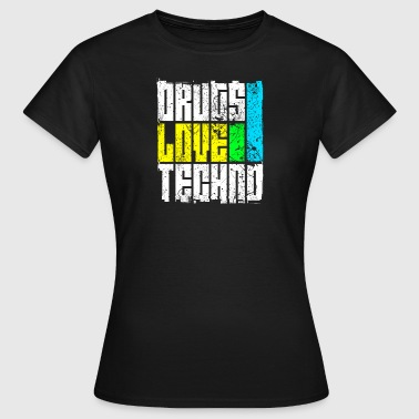 Drugs Love Techno - T-shirt Femme