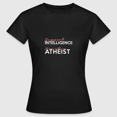 Support Intelligence - Sleep With An Atheist - Women's T-Shirt
