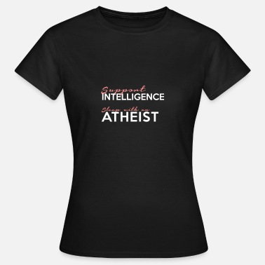 Cunt Insults Support Intelligence - Sleep With An Atheist - Women's T-Shirt