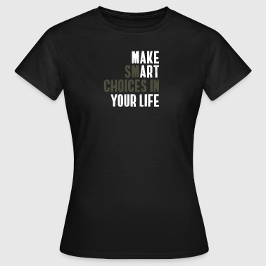 Be smart - Women's T-Shirt