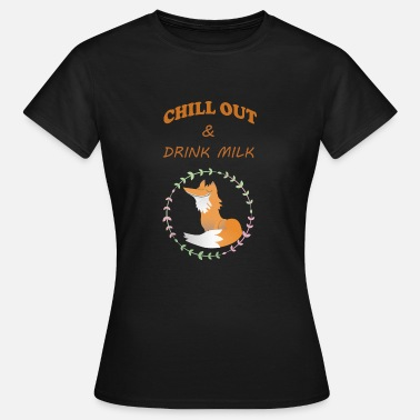 Chill Out Chill Out y beber leche - Camiseta mujer