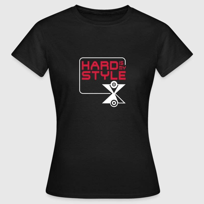 HARD is my STYLE / hardstyle - Frauen T-Shirt
