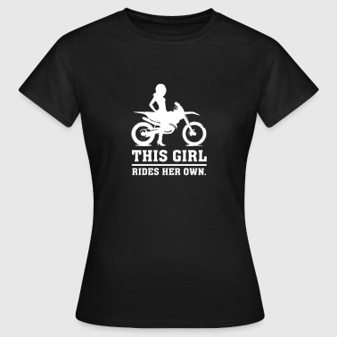 This Girl rides her own - Dirt bike - Naisten t-paita