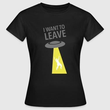 I Want To Leave - Ufo - T-shirt dam