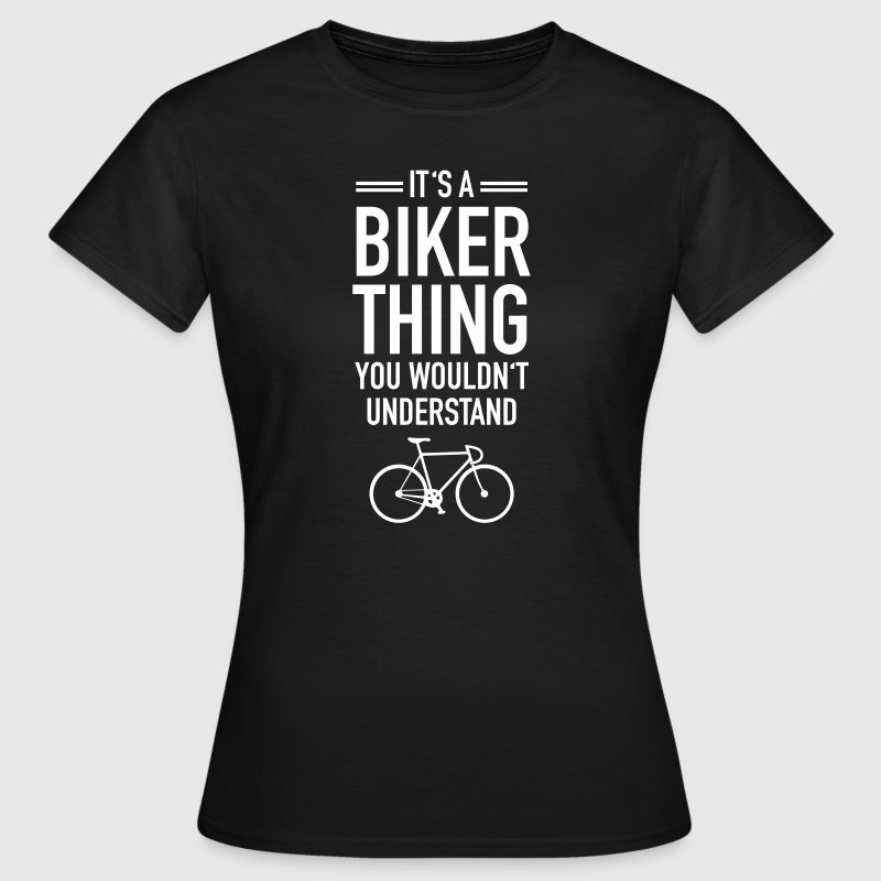 It's A Biker Thing - You Wouldn't Understand - T-shirt Femme