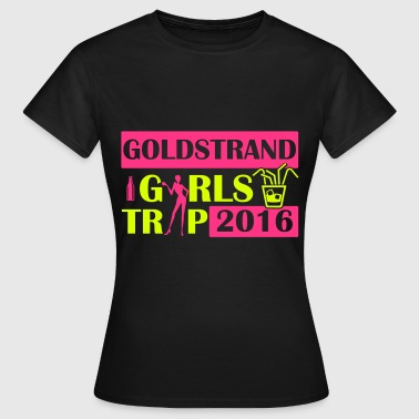 GOLDSTRAND GIRLS TRIP 2016 - Frauen T-Shirt