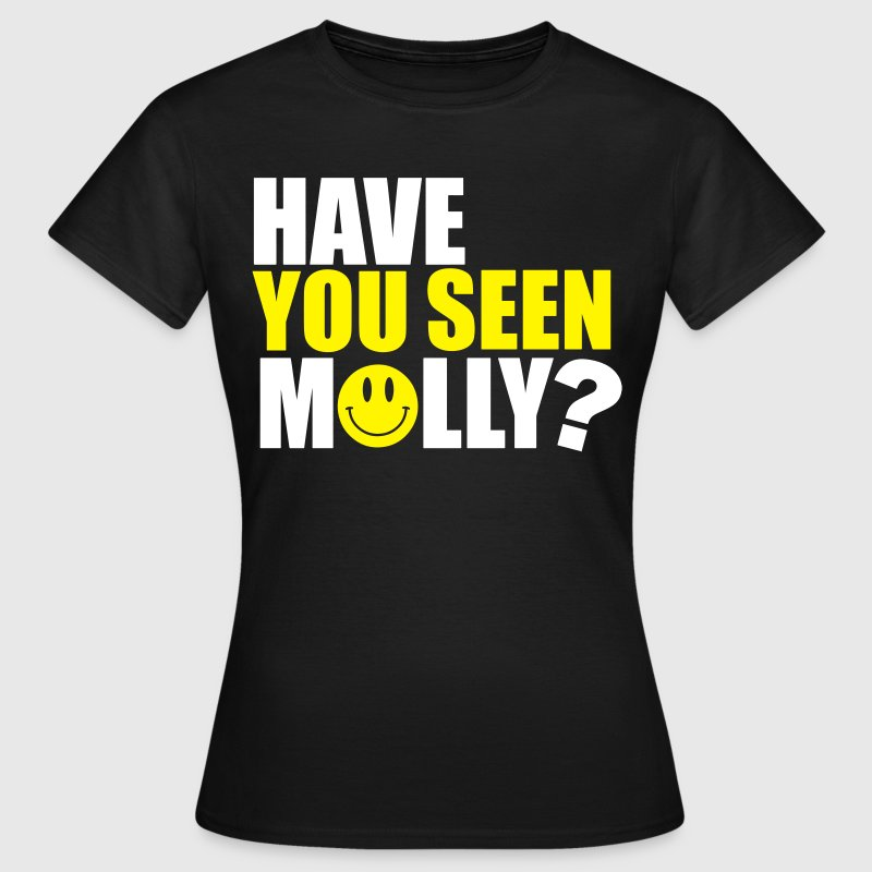 Have you seen Molly - Women's T-Shirt