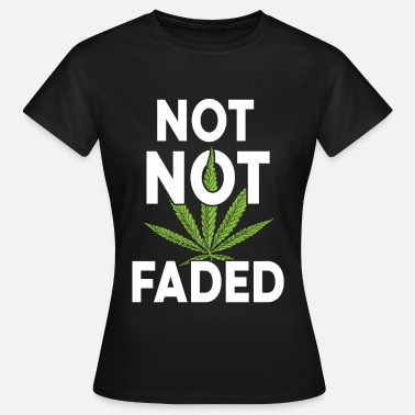 Fade not not faded - Women's T-Shirt