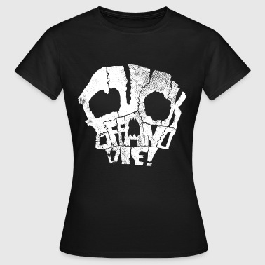 fuck off and die (white) - Frauen T-Shirt